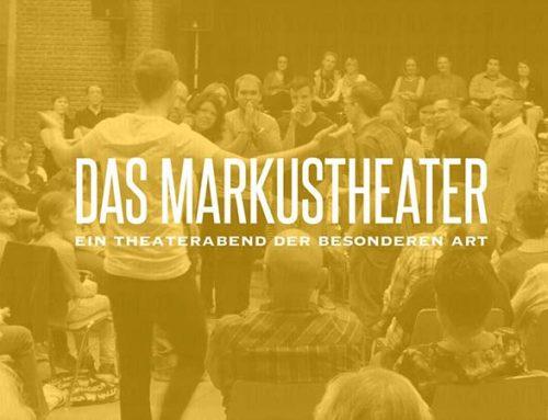 Das Markustheater – eine Aufführung der besonderen Art